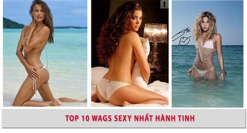 Top 10 nàng Wags ( KHOE HÀNG ) hấp dẫn nhất!